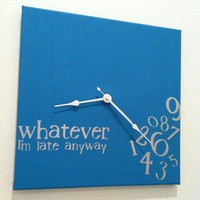 """whatever, I'm late anyway"" clock Turquoise and Silver"