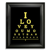 I Love You More Than Star Wars Eye Chart, 8 x 10 Giclee Print BUY 2 GET 1 FREE