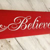 BELIEVE Christmas Sign - Whimsical Christmas Decor - Santa Claus