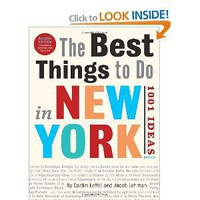 The Best Things to Do in New York,Second Edition: 1001 Ideas: Caitlin Leffel,Jacob Lehman: 9780789320261: Amazon.com: Books