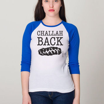 Challah Back - Ladies 3/4 Sleeve Raglan T-shirt - FREE SHIPPING