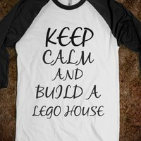 Keep Calm and Build a Lego House