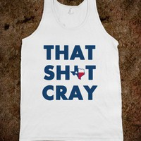 That Shit Cray Tank TEXAS EDITION