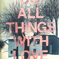SALE: 35% OFF the ENTIRE Shop -  Do All Things With Love Wall Art