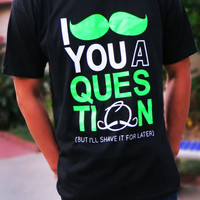 "Mens/ Womens P 11 24 ""I Mustache You A Question"" Moustache T Shirt (XS-XXL) Neon Traffic Green/ White/ Black"