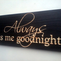 Always Kiss Me Goodnight Cottage Chic Wedding And Anniversary Carved Wooden Sign Home Decor in Black