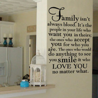 Family isn't always blood  vinyl wall decal