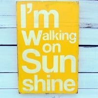 Typography Wood Sign -I&#x27;m Walking on Sunshine Wood Sign Wall Decor