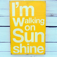 Typography Wood Sign -I'm Walking on Sunshine Wood Sign Wall Decor
