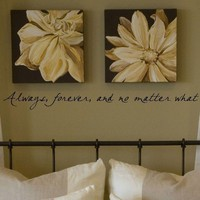 Always Forever And No Matter What vinyl lettering wall decal home decor sticker quote 3.5 x 38