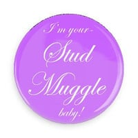 Stud Muggle funny Harry Potter  theme Magnet or Pinback