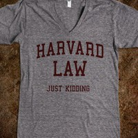 Harvard Law (Just Kidding V-Neck) - College Is For Your mom