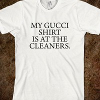 My Gucci Shirt - What I'd Do for that