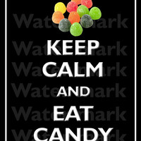 8x10 KEEP CALM And Eat CANDY Quote art print Customized wall decor Enjoy 5% off by using coupon code tweet5 during check out