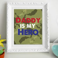Daddy is My Hero Art Print 8 x 10