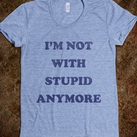 I'm Not With Stupid Anymore (vintage)