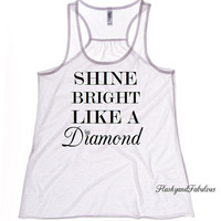 Womens White Tank, Tank Top, Racer back, Shine bright like a diamond