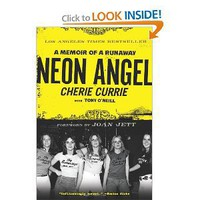 Amazon.com: Neon Angel: A Memoir of a Runaway (9780061961366): Cherie Currie, Tony O'neill: Books