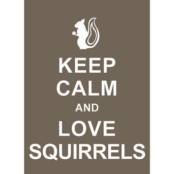 Keep Calm and Love Squirrels : Cappuccino - Wedding Birthday Anniversary Gift Children Decor Kids Room Home Decor - BUY 2 Get 1 Free