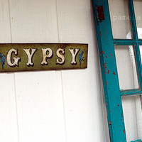 Rustic - Gypsy - Hand Painted Wood Sign - SALE