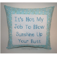 Funny Cross Stitch Pillow, Blue Pillow, Sunshine Quote