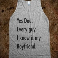 Yes Dad Every Guy I Know Is My Boyfriend (Tank) - The Coffee Shop