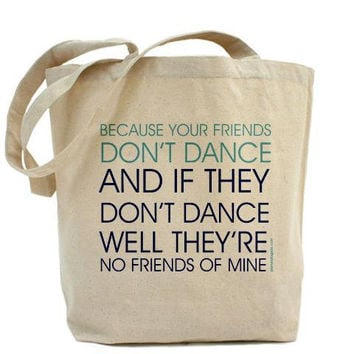 Your Friends Don't Dance - Safety Dance - Canvas Tote Bag - Classic Shopper - FREE SHIPPING