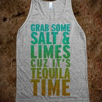 Grab Some Salt And Limes Cuz It's Tequila Time (Tank) - College Is For Your mom