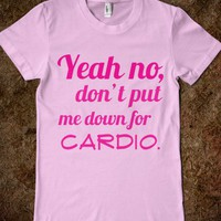 Yeah no, dont put me down for cardio - Keep Calm & Be a Mermaid