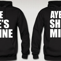 Aye She&#x27;s Mine - Aye He&#x27;s Mine  COUPLE HOODIE