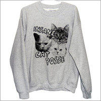 Insane Cat Posse Unisex Sweatshirt (ATTN: notate SIZE during checkout)