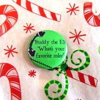 Buddy the Elf, What's Your Favorite Color Quote Pinback Button Christmas Movie