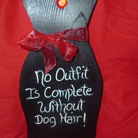 No Outfit Is Complete Without Dog Hair by woodenwhimsie on Etsy