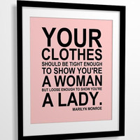 Inspirational quote print You Clothes... Marilyn Monroe 8x10 CUSTOM COLORS