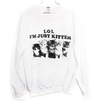 Just Kitten Sweatshirt (Select Size)