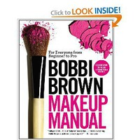 Bobbi Brown Makeup Manual: For Everyone from Beginner to Pro: Bobbi Brown: 9780446581356: Amazon.com: Books