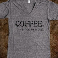Coffee. A Hug in a Cup. Tee (Artistamp)