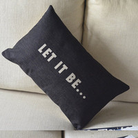 Let It Be Print Decorative Pillow : Cozyhere