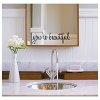 You're beautiful wall decal mirror decal stocking stuffer
