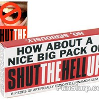 Shut The Hell Up Gum - Funny Food & Drink