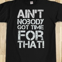 Ain't Nobody Got Time - Unisex Bold Tee