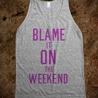 Blame It On The Weekend (Tank) - xpress