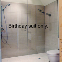 Bathroom Decor Wall Decal Get Naked Birthday Suit Only Bath Room Art Wall Sticker Vinyl Sign Words