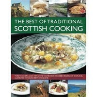 The Best of Traditional Scottish Cooking: More than 60 classic step-by-step recipes from the varied regions of Scotland, illustrated with over 250 photographs [Paperback]