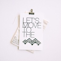 Move to the Mountains Print | Little Paper Planes
