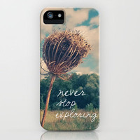 Never Stop Exploring iPhone Case by Sandra Arduini | Society6