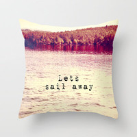 Lets Sail Away Throw Pillow by Rachel Burbee | Society6
