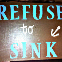 Refuse to Sink Quote Anchor painting