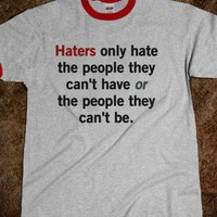 Haters - Life Quotes & Slogan Shirts