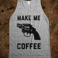 Make Me Coffee (Vintage Tank) - The Coffee Shop